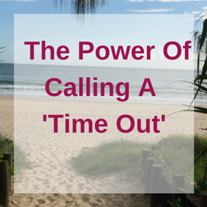 The Power of Calling A Time Out